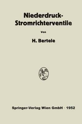 Niederdruck-Stromrichterventile - Versuch Einer Darstellung Von Wirkungsweise Und Betriebseigenschaften ALS Folge Der...