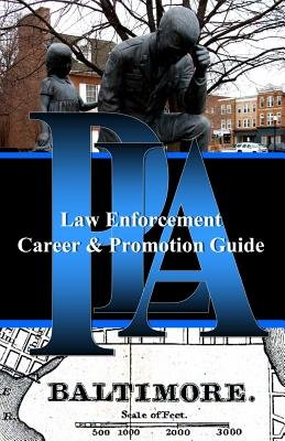 Pla Law Enforcement Career & Promotion Guide, Baltimore - Baltimore, Maryland (Paperback): Police Leadership Association