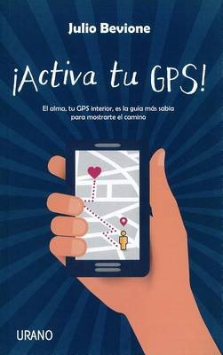 Activa Tu GPS! (English, Spanish, Paperback): Julio Bevione