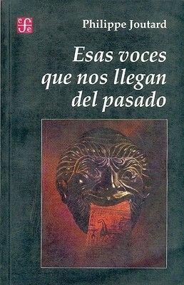 Esas Voces Que Nos Llegan del Pasado (Spanish, Paperback): Philippe Joutard