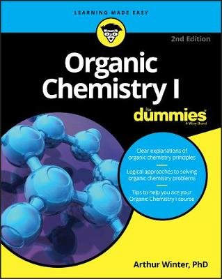 Organic Chemistry I For Dummies (Paperback, 2nd Edition): Arthur Winter