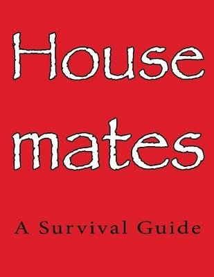 Housemates: A Survival Guide (Electronic book text): Jessica Barrah