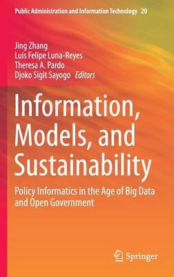 Information, Models, and Sustainability 2016 - Policy Informatics in the Age of Big Data and Open Government (Hardcover, 2016...