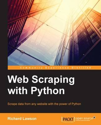Web Scraping with Python (Electronic book text, 1st edition): Richard Lawson