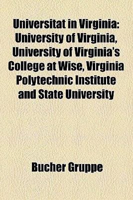 Universitat in Virginia - University of Virginia, Virginia Polytechnic Institute and State University, University of...