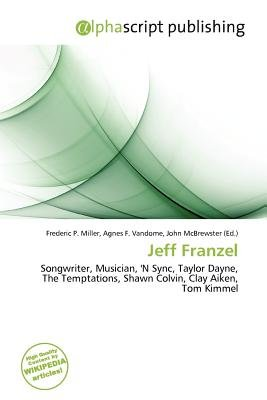Jeff Franzel (Paperback): Frederic P. Miller, Agnes F. Vandome, John McBrewster