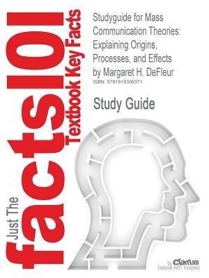 Studyguide: Outlines & Highlights for Milestones in Mass Communication Research by Judy S. DeLoache, ISBN - 9780205331727...