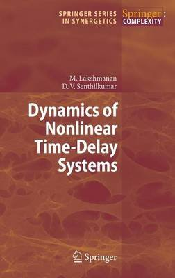 Dynamics of Nonlinear Time-Delay Systems (Hardcover, 2011 ed.): Muthusamy Lakshmanan, Dharmapuri Vijayan Senthilkumar