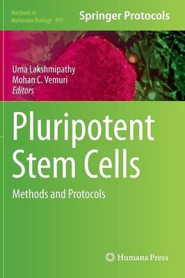 Pluripotent Stem Cells - Methods and Protocols (Hardcover, 2013): Uma Lakshmipathy, Mohan C. Vemuri