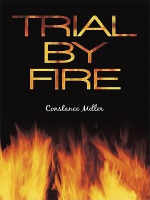 Trial by Fire (Electronic book text): Constance Miller