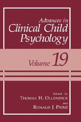 Advances in Clinical Child Psychology (Hardcover, 1997 ed.): Thomas H. Ollendick, Ronald J. Prinz