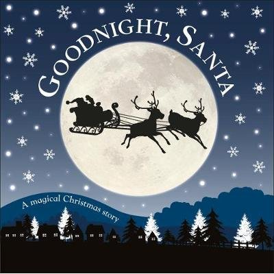 Goodnight, Santa - A Magical Christmas Story (Board book): Dk