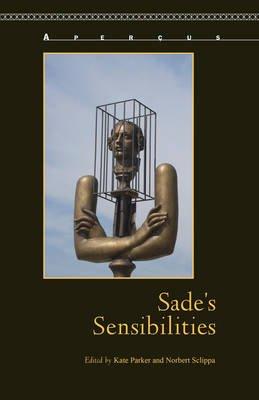 Sade's Sensibilities (Electronic book text): Kate Parker, Norbert Sclippa