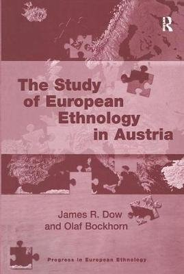 The Study of European Ethnology in Austria (Hardcover, New edition): James R. Dow, Olaf Bockhorn