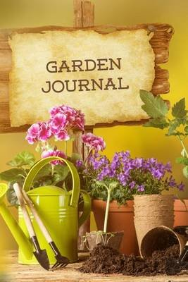 Garden Journal - Gardening Essentials Gardening Journal, Lined Journal, Diary Notebook 6 X 9, 180 Pages (Paperback): Garden...