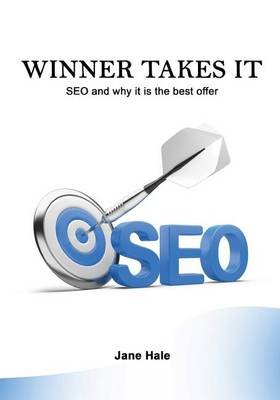 Winner Takes It - Seo and Why It Is the Best Offer (Paperback): Jane Hale