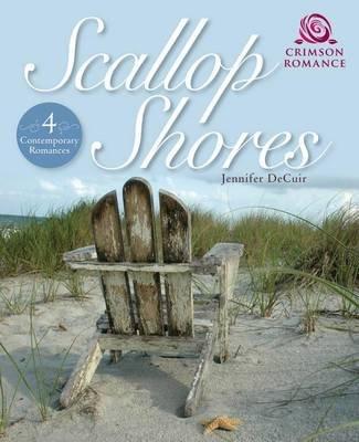 Scallop Shores - 4 Contemporary Romances (Electronic book text): Jennifer Decuir