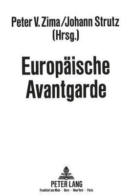 Europaeische Avantgarde (German, Paperback): Peter V. Zima, Johann Strutz