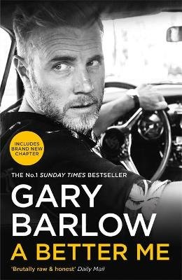 A Better Me - The Sunday Times Number 1 Bestseller (Paperback): Gary Barlow