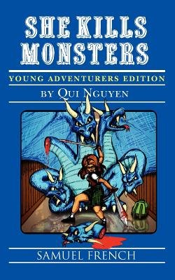 She Kills Monsters - Young Adventurers Edition (Paperback): Qui Nguyen