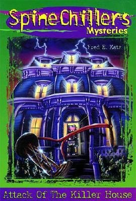 Attack of the Killer House (Paperback, Revised edition): Fred Katz