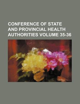 Conference of State and Provincial Health Authorities Volume 35-36 (Paperback): Books Group