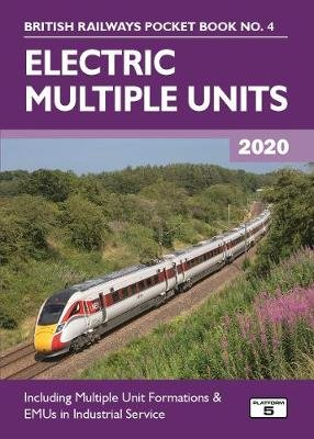 Electric Multiple Units 2020 - Including Multiple Unit Formations (Paperback, 33rd New edition): Robert Pritchard