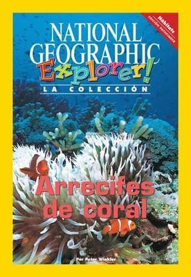 Explorer Books (Pathfinder Spanish Science: Habitats): Arrecifes de Coral (Paperback): National Geographic Learning, Peter...