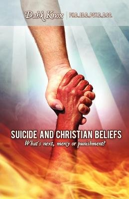 Suicide and Christian Beliefs (Paperback): Warren B. Dahk Knox