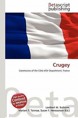 Crugey (Paperback): Lambert M. Surhone, Mariam T. Tennoe, Susan F. Henssonow