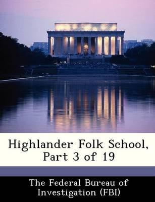 Highlander Folk School, Part 3 of 19 (Paperback):