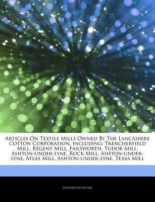 Articles on Textile Mills Owned by the Lancashire Cotton Corporation, Including - Trencherfield Mill, Regent Mill, Failsworth,...
