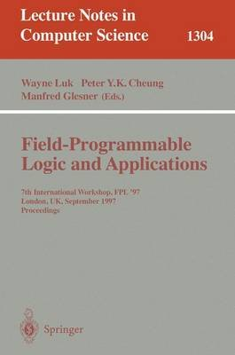 Field Programmable Logic and Applications - 7th International Workshop, Fpl '97, London, UK, September, 1-3, 1997,...