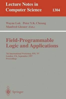 Field Programmable Logic and Applications - 7th International Workshop, Fpl '97, London, UK, September, 1-3, 1997,...