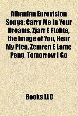 Albanian Eurovision Songs - Carry Me in Your Dreams, Zjarr E Ftohte, the Image of You, Hear My Plea, Zemren E Lame Peng,...
