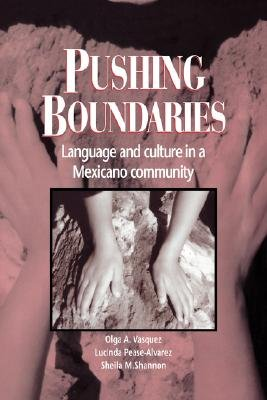 Pushing Boundaries - Language and Culture in a Mexicano Community (Paperback): Olga A. Vasquez, Lucinda Pease-Alvarez, Sheila...