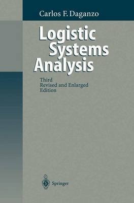Logistics Systems Analysis (Paperback): Carlos F. Daganzo