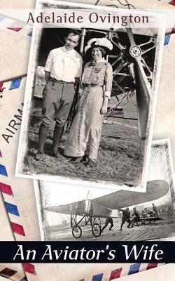 An Aviator's Wife (Paperback): Adelaide Ovington