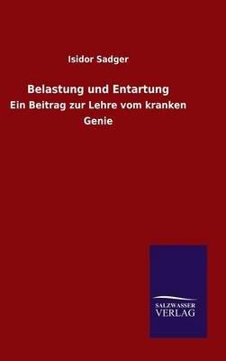 Belastung Und Entartung (German, Hardcover): Isidor Sadger