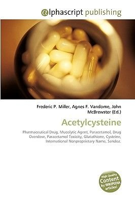 Acetylcysteine (Paperback): Frederic P. Miller, Agnes F. Vandome, John McBrewster