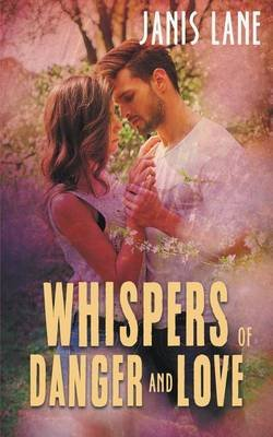 Whispers of Danger and Love (Paperback): Janis Lane