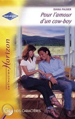 Pour L'Amour D'Un Cow-Boy (Harlequin Horizon) (French, Electronic book text): Diana Palmer