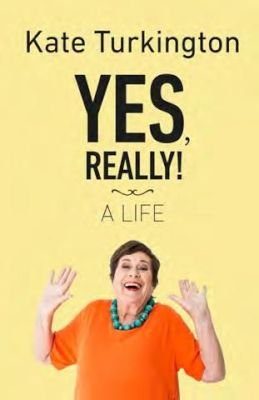 Yes, Really! - A Life (Paperback): Kate Turkington