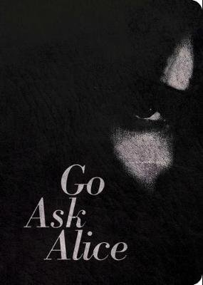 Go Ask Alice - 50th Anniversary Edition (Paperback, Anniversary ed.): Anonymous