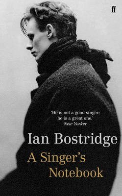 A Singer's Notebook (Electronic book text): Ian Bostridge