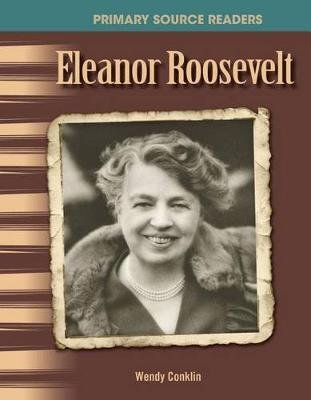 Eleanor Roosevelt (Paperback): Wendy Conklin