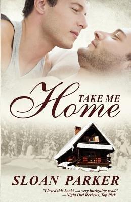 Take Me Home (Paperback): Sloan Parker