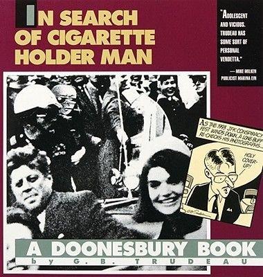 In Search of Cigarette Holder Man (Paperback, Original): G. B. Trudeau