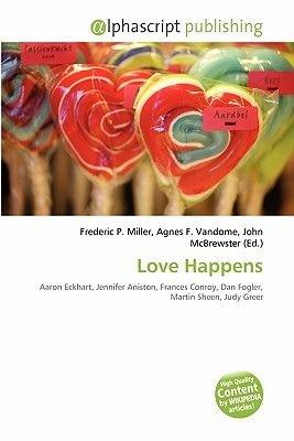 Love Happens (Paperback): Frederic P. Miller, Agnes F. Vandome, John McBrewster