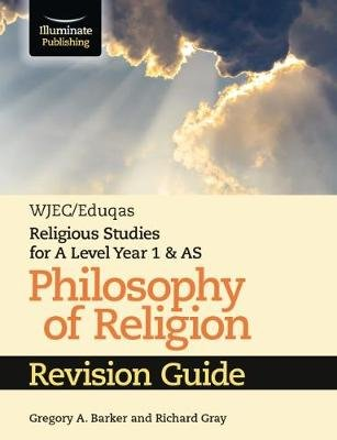 WJEC/Eduqas Religious Studies for A Level Year 1 & AS - Philosophy of Religion Revision Guide (Paperback): Gregory A Barker,...